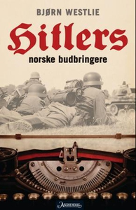Hitlers norske budbringere (ebok) av Bjørn We