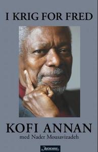 I krig for fred (ebok) av Kofi Annan