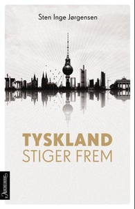 Tyskland stiger frem (ebok) av Sten Inge Jørg