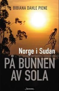Norge i Sudan (ebok) av Bibiana Dahle Piene