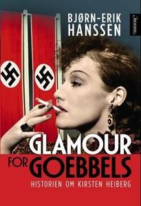 Glamour for Goebbels (ebok) av Bjørn-Erik Han