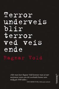 Terror underveis blir terror ved veis ende (e