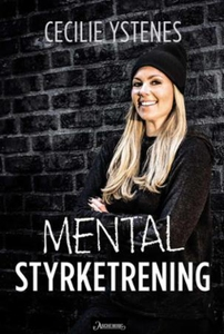 Mental styrketrening (ebok) av Cecilie Ystene