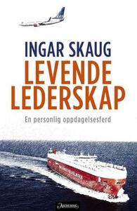 Levende lederskap (ebok) av Jon Gangdal, Inga