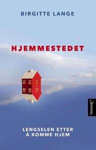 Hjemmestedet (ebok) av Birgitte Lange
