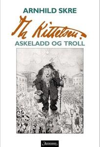 Th Kittelsen (ebok) av Arnhild Skre