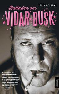 Balladen om Vidar Busk (ebok) av Erik Holien