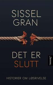 Det er slutt (ebok) av Sissel Gran