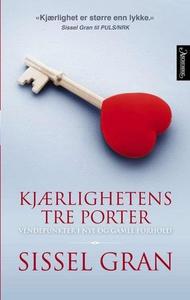 Kjærlighetens tre porter (ebok) av Sissel Gra
