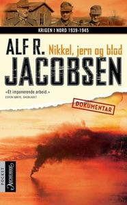 Nikkel, jern og blod (ebok) av Alf R. Jacobse