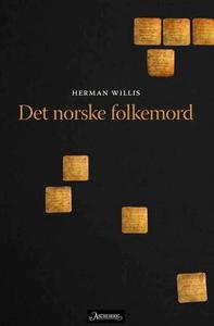 Det norske folkemord (ebok) av Herman Willis