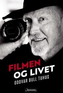Filmen og livet (ebok) av Oddvar Bull Tuhus