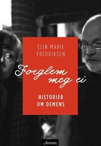 Forglem meg ei (ebok) av Elin Marie Fredrikse