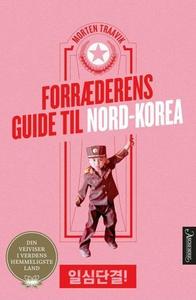 Forræderens guide til Nord-Korea (ebok) av Mo