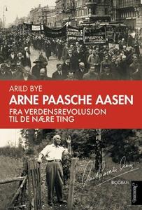 Arne Paasche Aasen (ebok) av Arild Bye