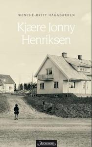 Kjære Jonny Henriksen (ebok) av Wenche-Britt
