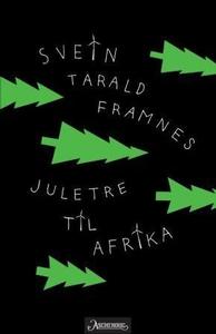 Juletre til Afrika (ebok) av Svein Tarald Fra