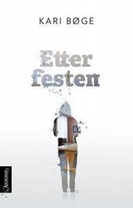 Etter festen (ebok) av Kari Bøge