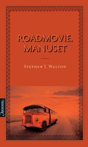 Roadmovie. Manuset (ebok) av Stephen J. Walto