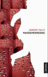 Massemenneske (ebok) av Anders Malm