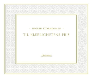 Til kjærlighetens pris (ebok) av Ingrid Storh