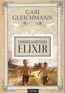 Udødelighetens elixir (ebok) av Gabi Gleichma