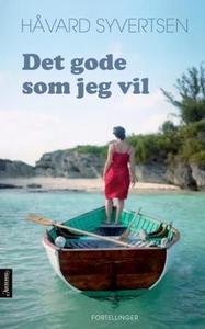 Det gode som jeg vil (ebok) av Håvard Syverts