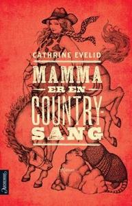 Mamma er en countrysang (ebok) av Cathrine Ev