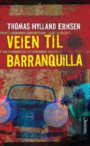 Veien til Barranquilla (ebok) av Thomas Hylla