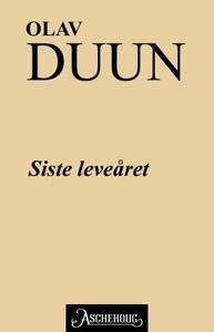 Siste leveåret (ebok) av Olav Duun