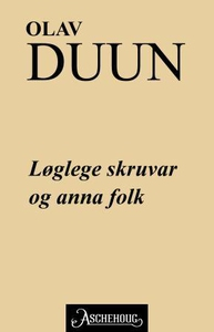 Løglege skruvar og anna folk (ebok) av Olav D