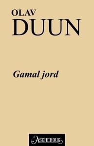 Gamal jord (ebok) av Olav Duun