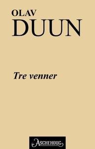 Tre venner (ebok) av Olav Duun