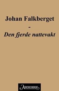 Den fjerde nattevakt (ebok) av Johan Falkberg