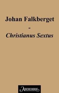 Christianus Sextus (ebok) av Johan Falkberget
