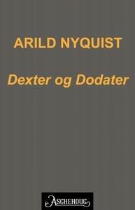 Dexter & Dodater (ebok) av Arild Nyquist
