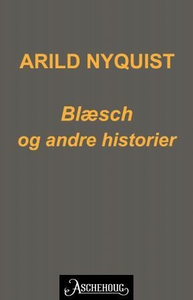 Blæsch og andre historier (ebok) av Arild Nyq