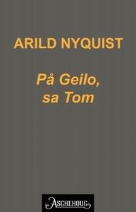 På Geilo, sa Tom (ebok) av Arild Nyquist