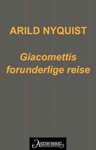 Giacomettis forunderlige reise (ebok) av Aril