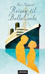 Reisen til Bella Coola (ebok) av Kari Nygaard