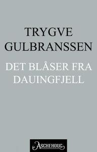 Det blåser fra Dauingfjell (ebok) av Trygve G