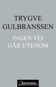 Ingen vei går utenom (ebok) av Trygve Gulbran