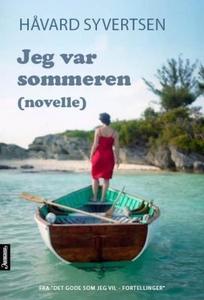Jeg var sommeren (ebok) av Håvard Syvertsen