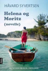 Helena og Moritz (ebok) av Håvard Syvertsen