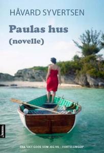 Paulas hus (ebok) av Håvard Syvertsen