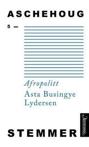 Afropolitt (ebok) av Asta Busingye Lydersen