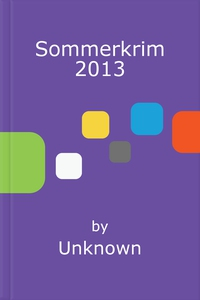 Sommerkrim 2013 (ebok) av Ukjent, Unknown