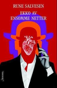 Ekko av ensomme netter (ebok) av Rune Salvese