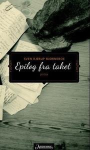 Epilog fra taket (ebok) av Sven Kærup Bjørneb