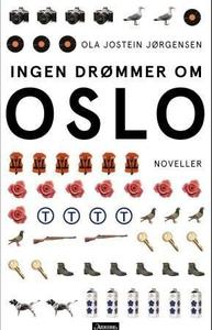 Ingen drømmer om Oslo (ebok) av Ola Jostein J